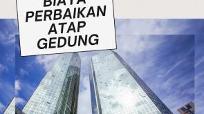 Biaya Perbaikan Atap Gedung Bocor